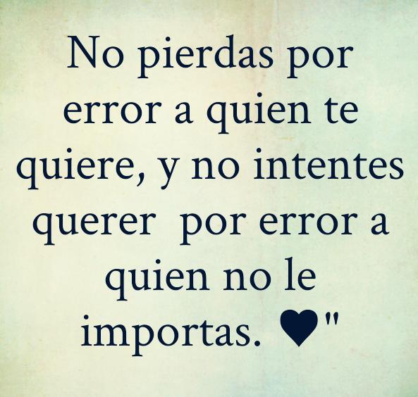 No Pierdas Por Error A Quien Te Quiere Cartas De Amor Y