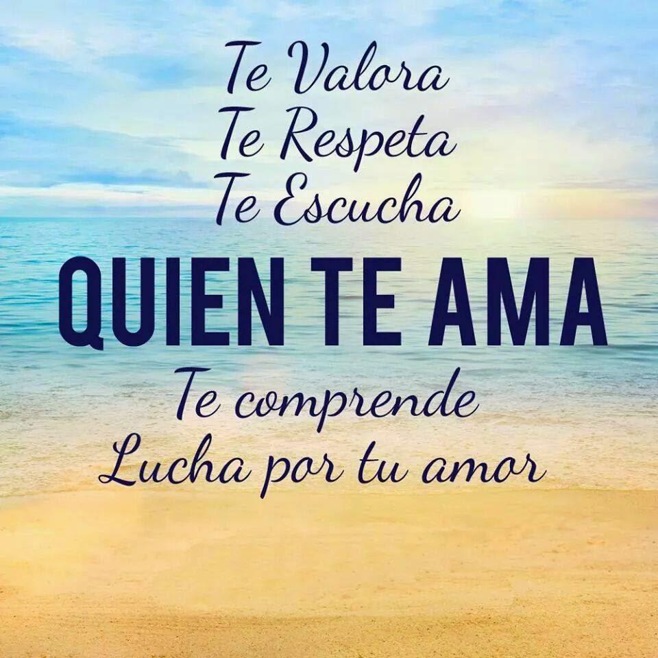 Frases d amor, valora, respeta, escucha, ama, comprende, lucha.