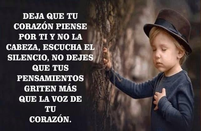 Frases de reflexión, corazón, cabeza, escucha, silencio, pensamientos, griten, voz.