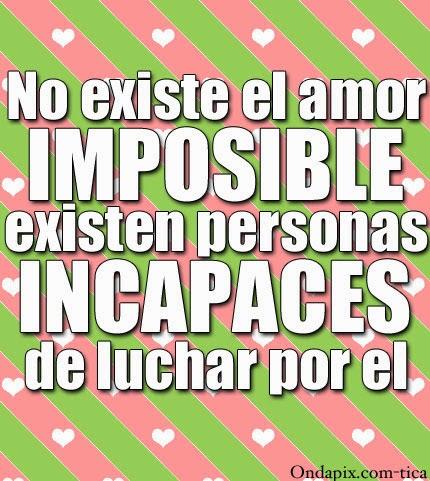No Existe El Amor Imposible Cartas De Amor Y Pasion